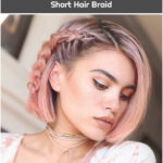 Trends and Styles for Dyes Rosegold Short Hair Braid