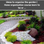 ideas to organize the garden | Home organization course learn to be or ...