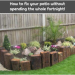 How to fix your patio without spending the whole fortnight!